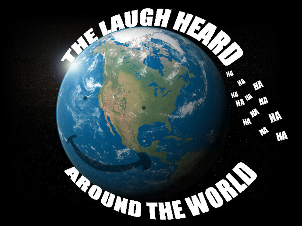 The Laugh Heard Around the World's video poster