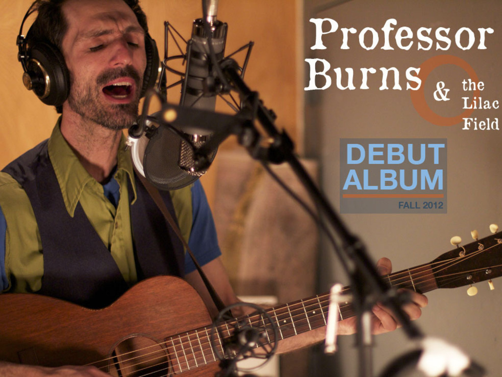 Professor Burns & the Lilac Field Making A Debut Album!!!'s video poster