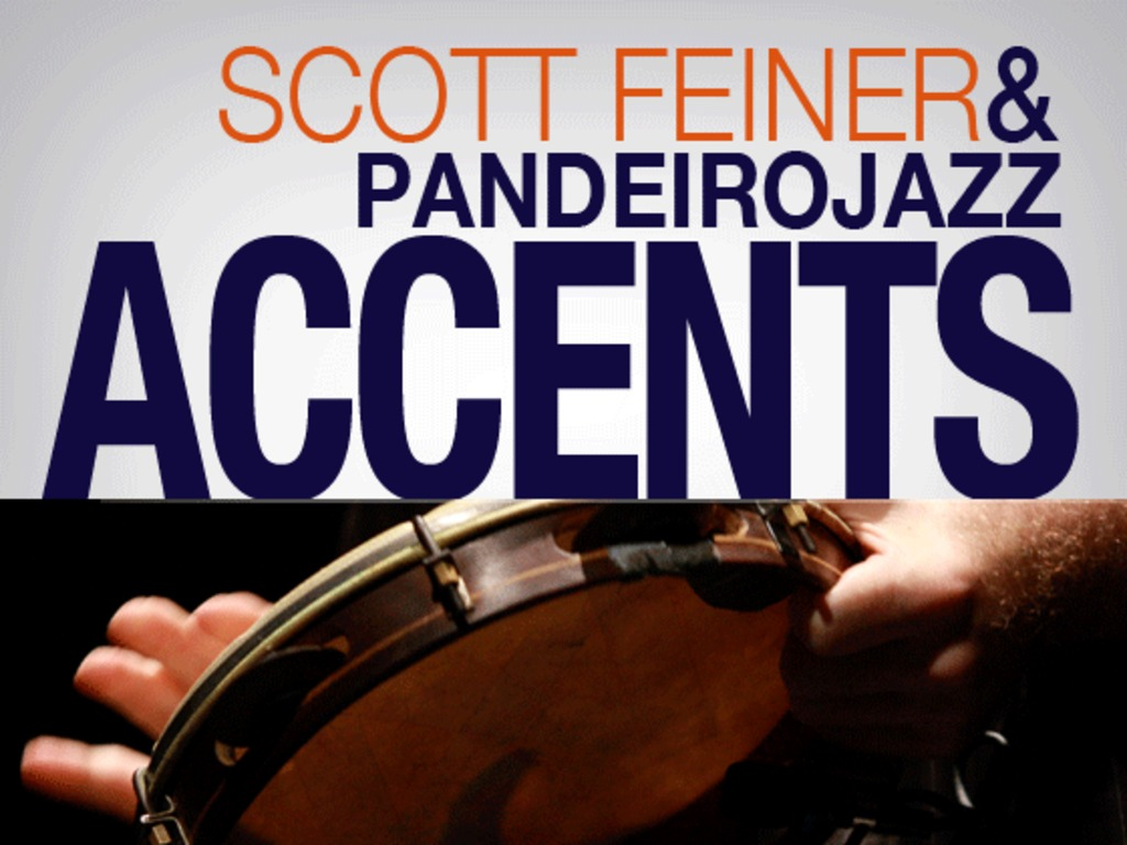 "Join Scott Feiner & Pandeiro Jazz in making the CD ""Accents"" a reality!'s video poster"