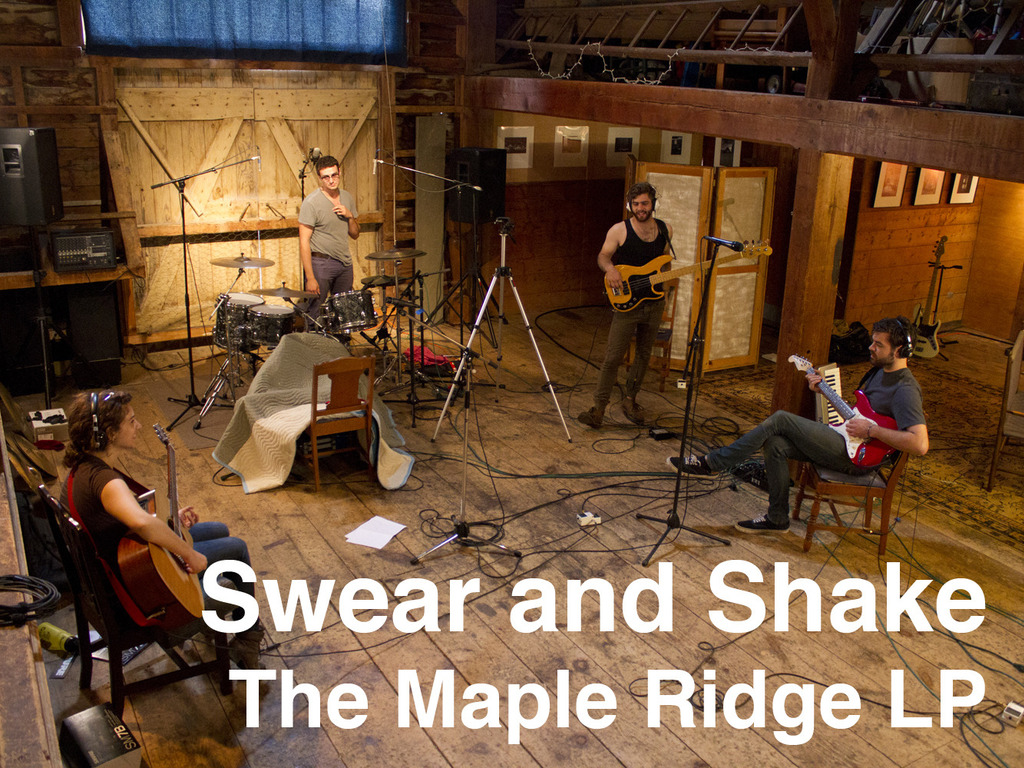Swear and Shake - The Maple Ridge LP's video poster
