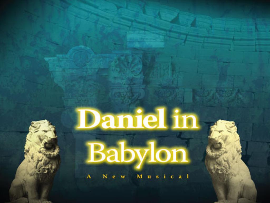 Daniel in Babylon - A New Musical!'s video poster