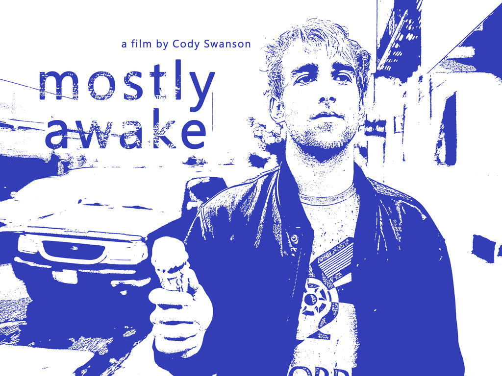 Mostly Awake - a film by Cody Swanson's video poster