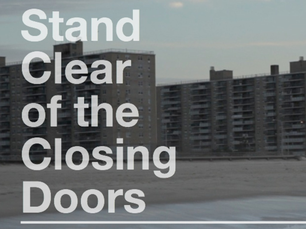 Stand Clear of the Closing Doors's video poster