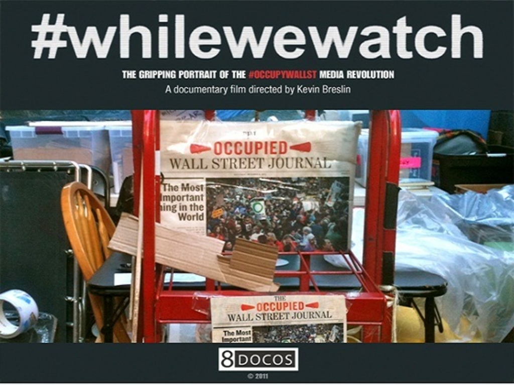 #whilewewatch - Part II of the Occupy Wall St. Documentary's video poster
