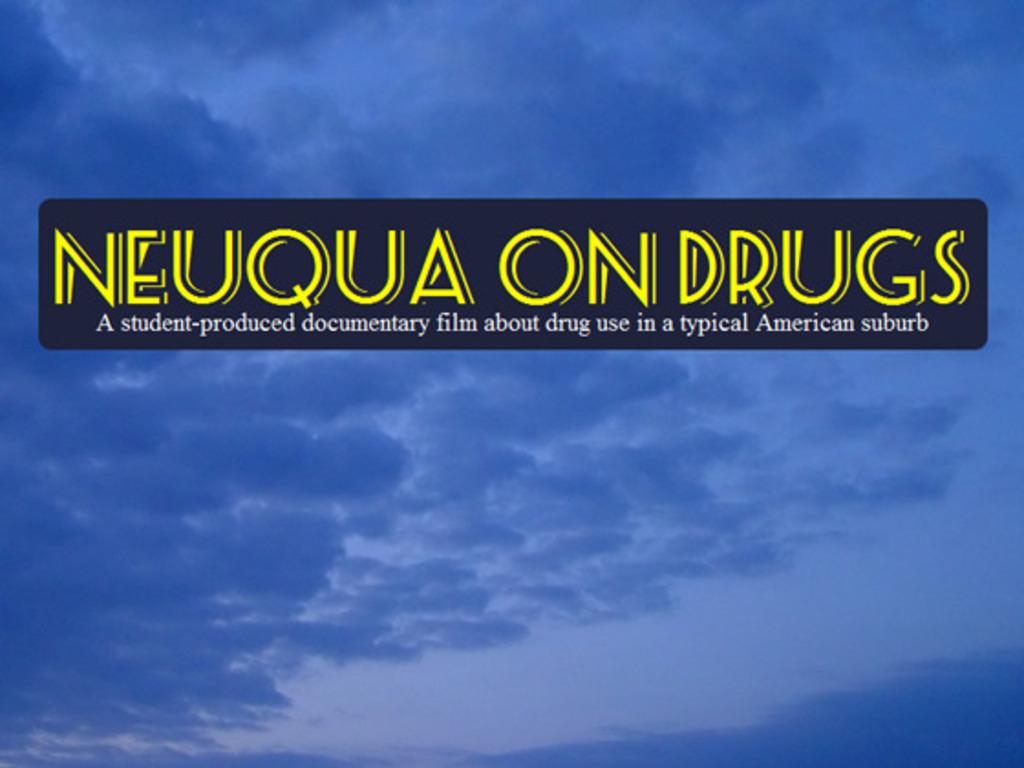 Neuqua on Drugs Documentary's video poster