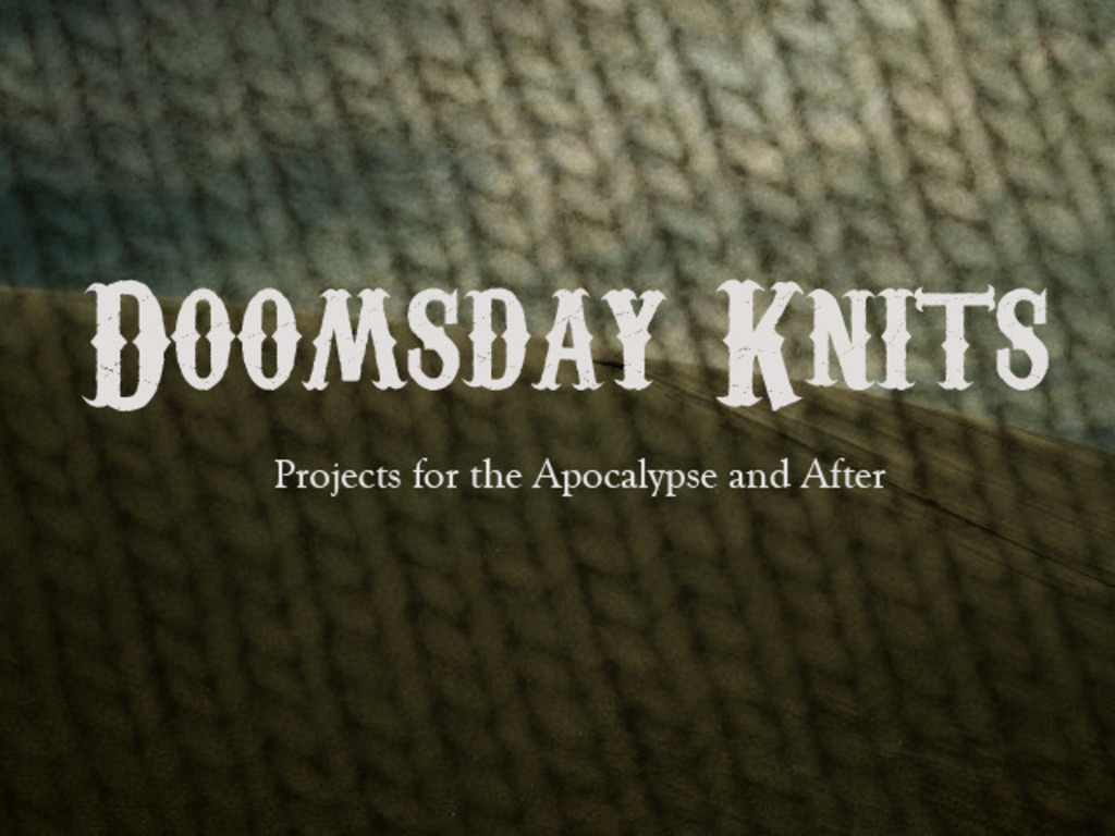 Doomsday Knits: Projects for the Apocalypse and After's video poster