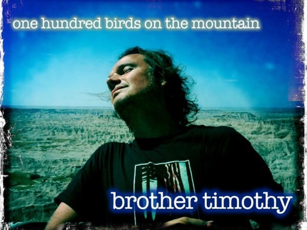 100 Birds On The Mountain-  Brother Timothy (Frantzich)'s video poster