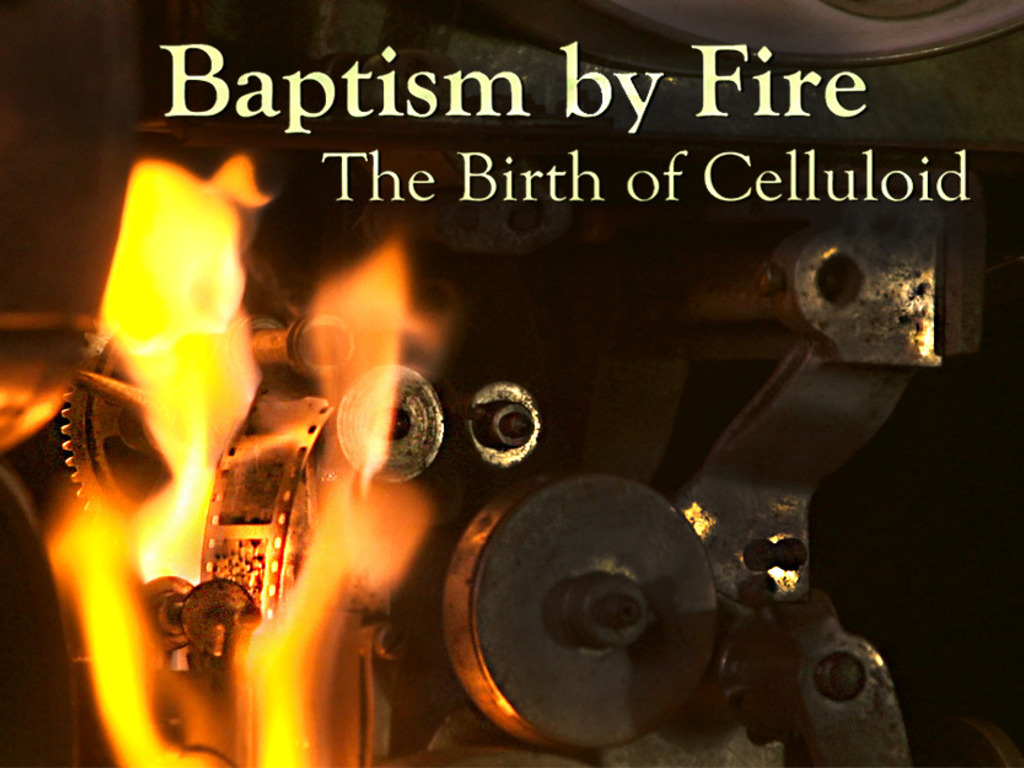 BAPTISM BY FIRE: The Birth of Celluloid — A Documentary's video poster