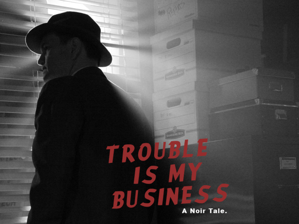 Bring Back Noir With Trouble Is My Business Feature Film's video poster
