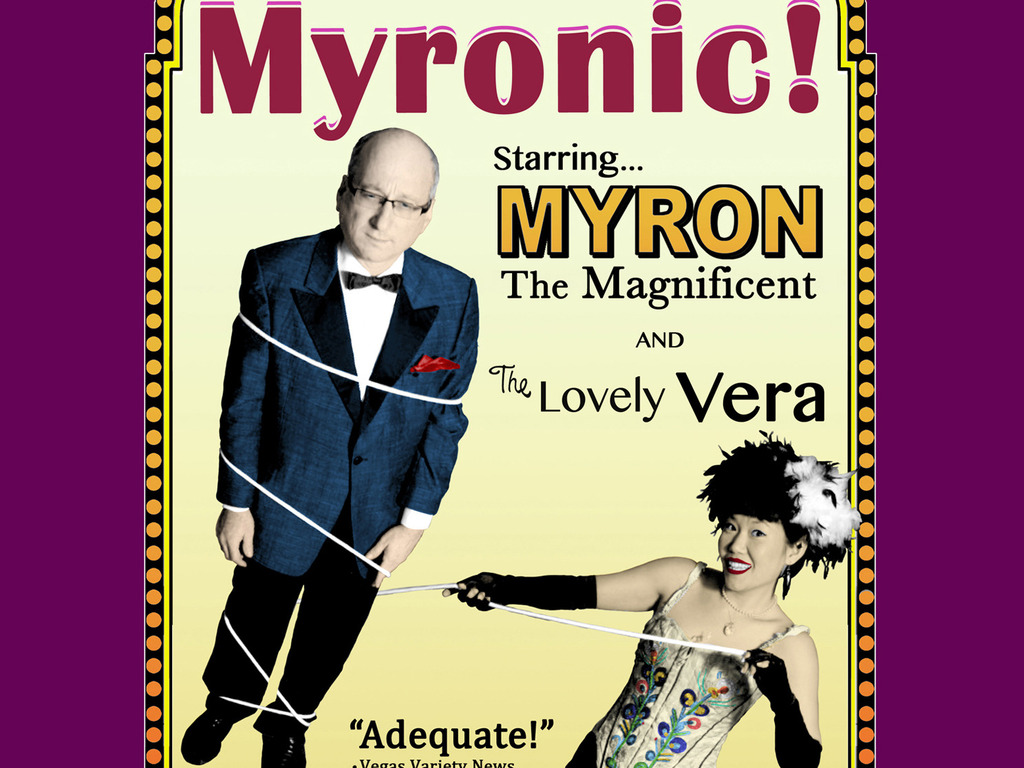 Myronic! Starring Myron the Magnificent and the Lovely Vera's video poster