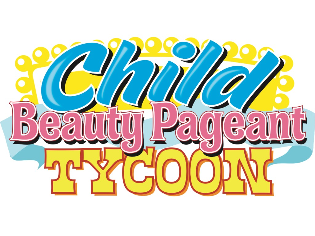 Child Beauty Pageant Tycoon's video poster