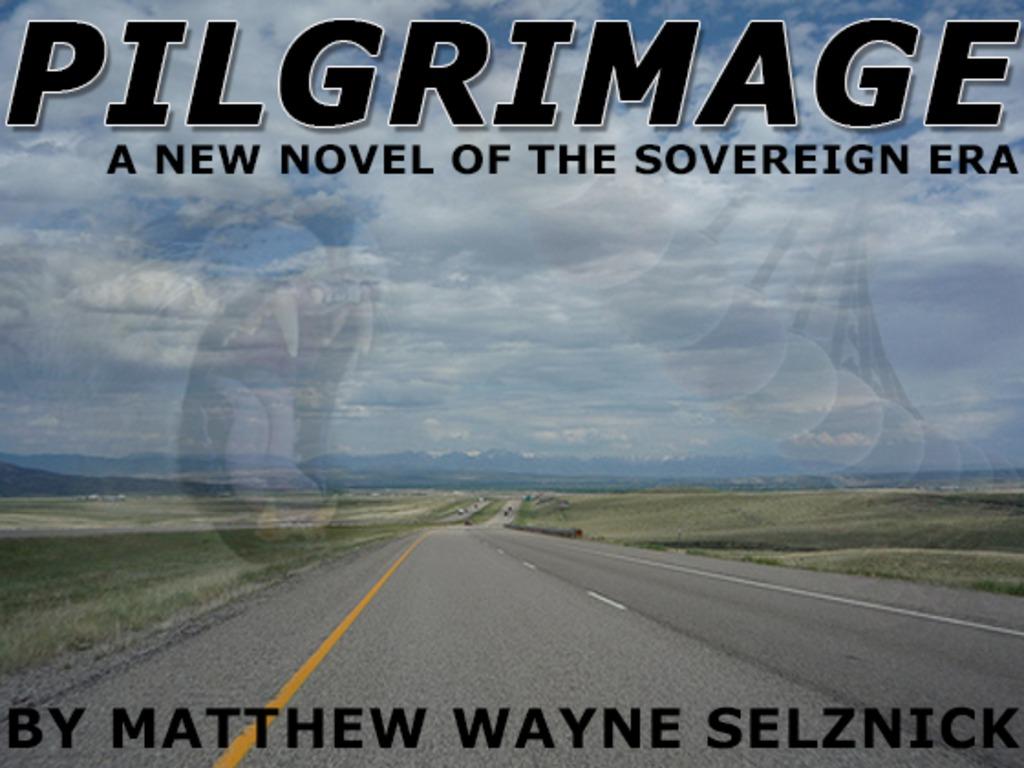 Pilgrimage - A New Sovereign Era Novel By Matthew Selznick's video poster