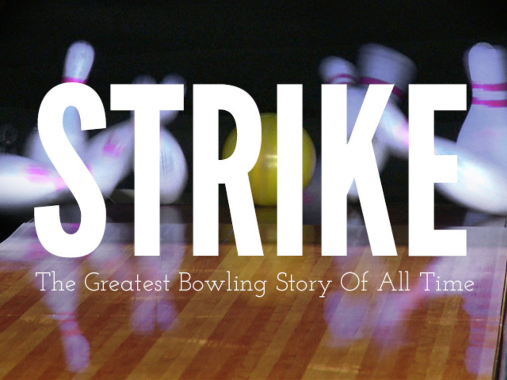 Strike - The Greatest Bowling Story of All Time's video poster