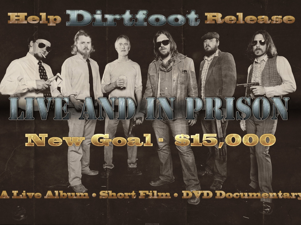 Dirtfoot's CD/DVD/Short Film of a Live Prison Performance!'s video poster