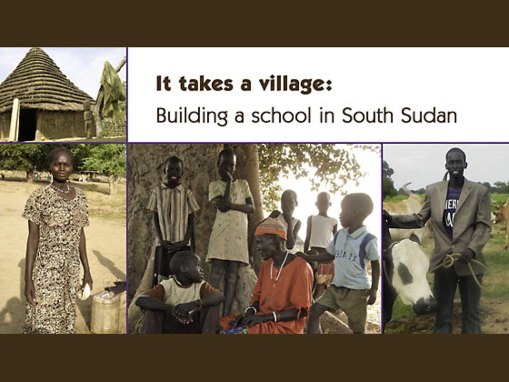 It Takes a Village: Building a School in South Sudan's video poster