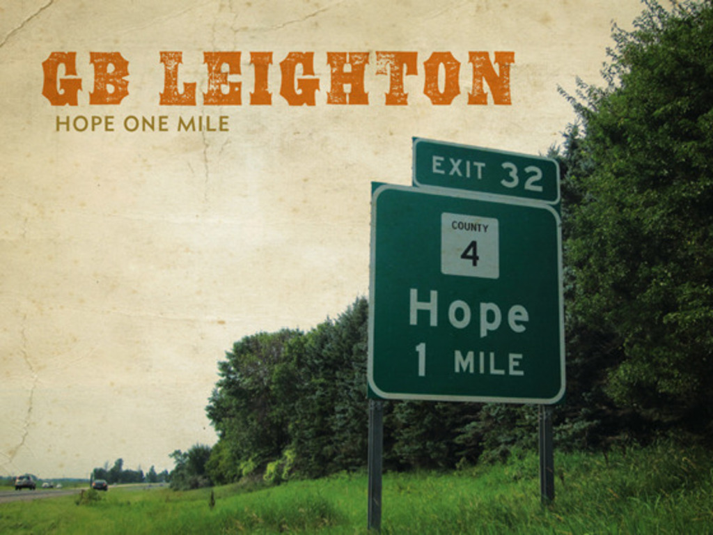 "Be a Part of GB Leighton's New Album ""Hope One Mile""'s video poster"