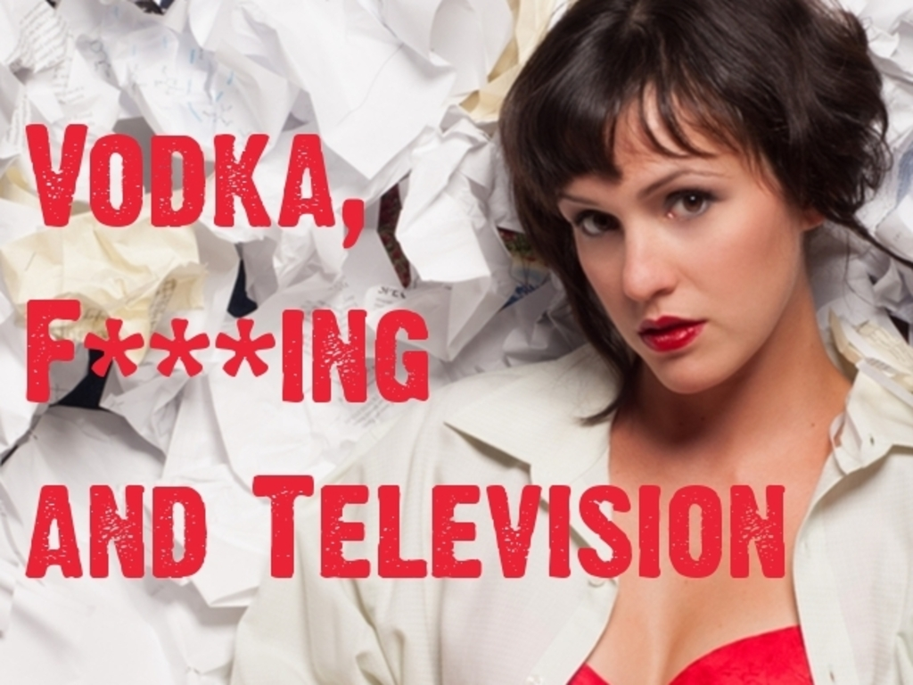 """Vodka, F***ing and Television"" - a play by Maksym Kurochkin's video poster"