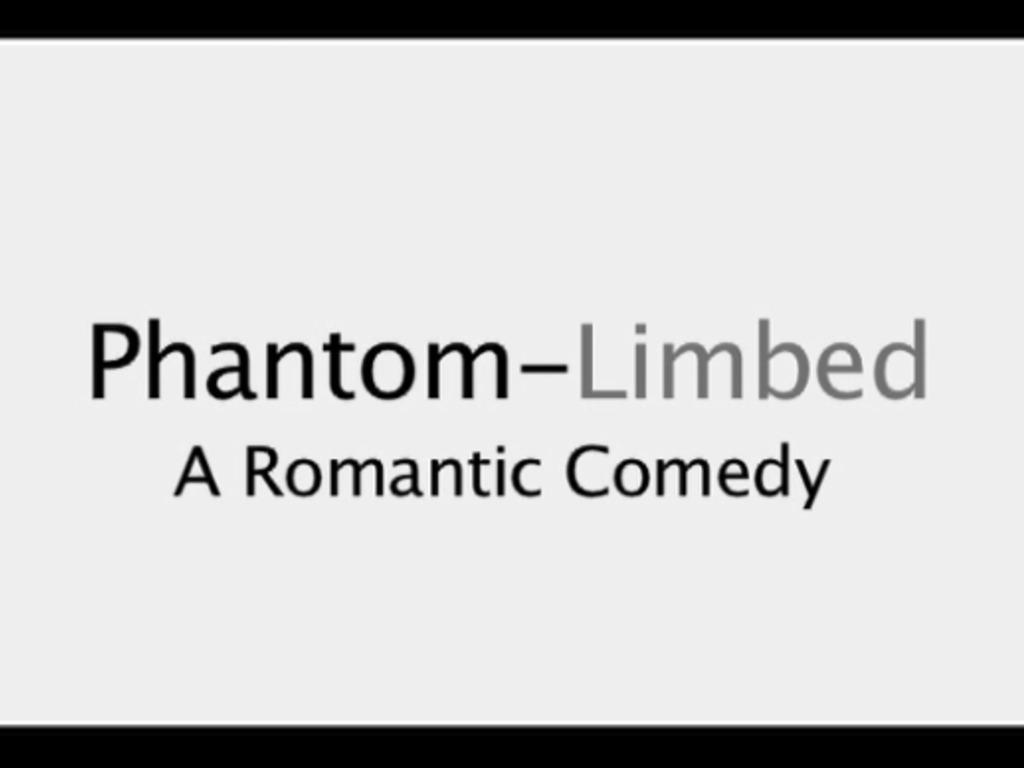 PHANTOM-LIMBED: A Romantic Comedy's video poster