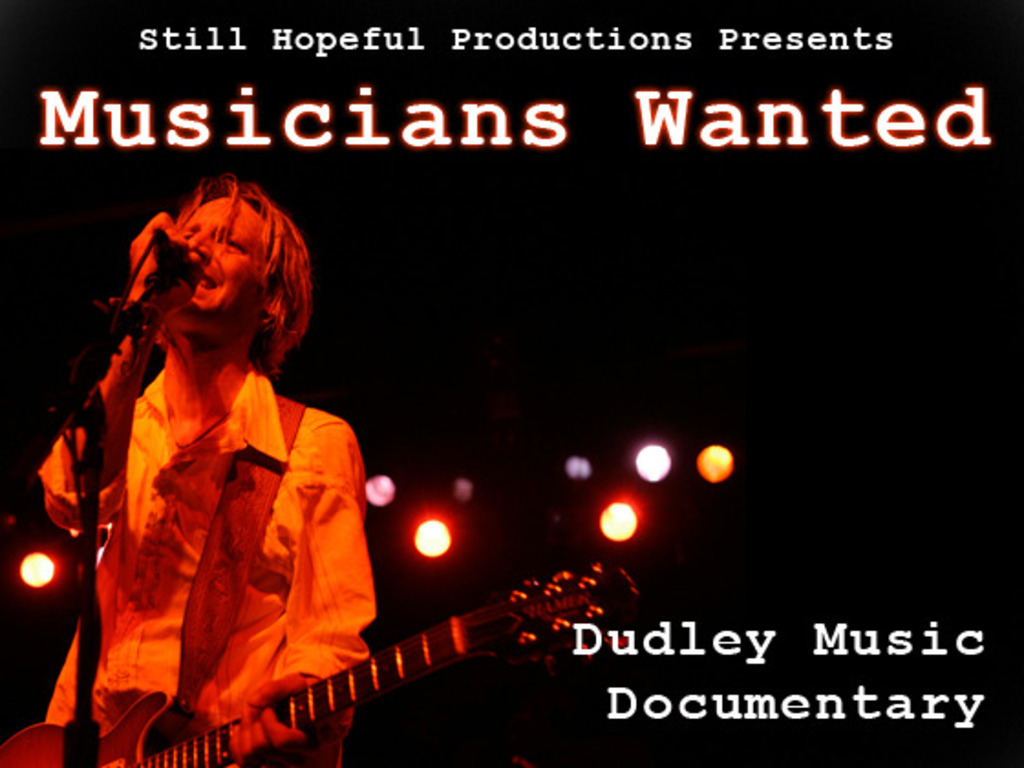 Musicians Wanted: Dudley Music Documentary's video poster
