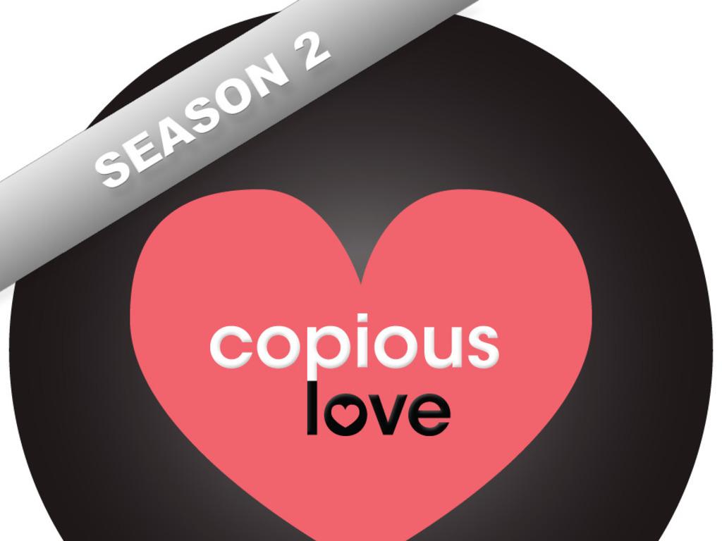 COPIOUS LOVE - SEASON 2's video poster