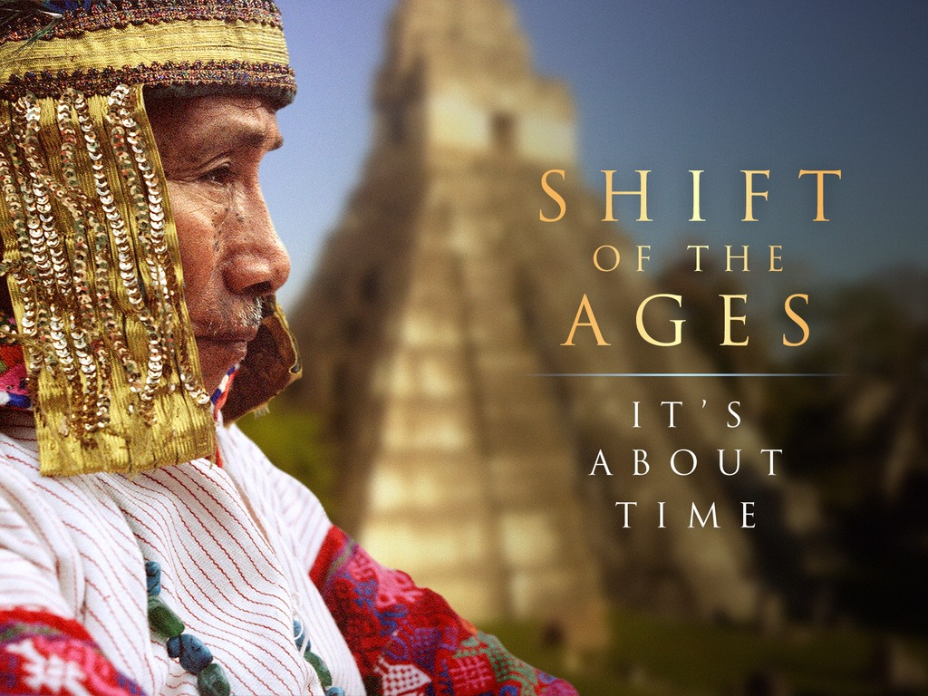 Shift of the Ages: The Maya on 2012 and our future's video poster