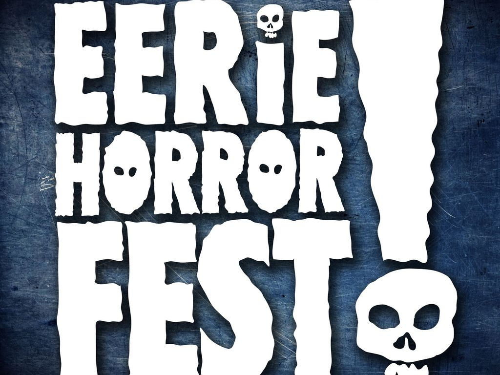 2012 Eerie Horror Film Festival and Expo's video poster