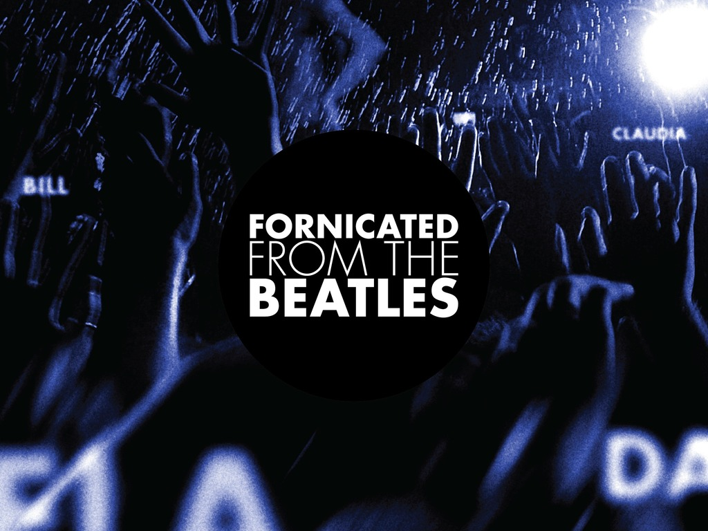 FORNICATED FROM THE BEATLES: Band, Fans, YOU - Come Together's video poster