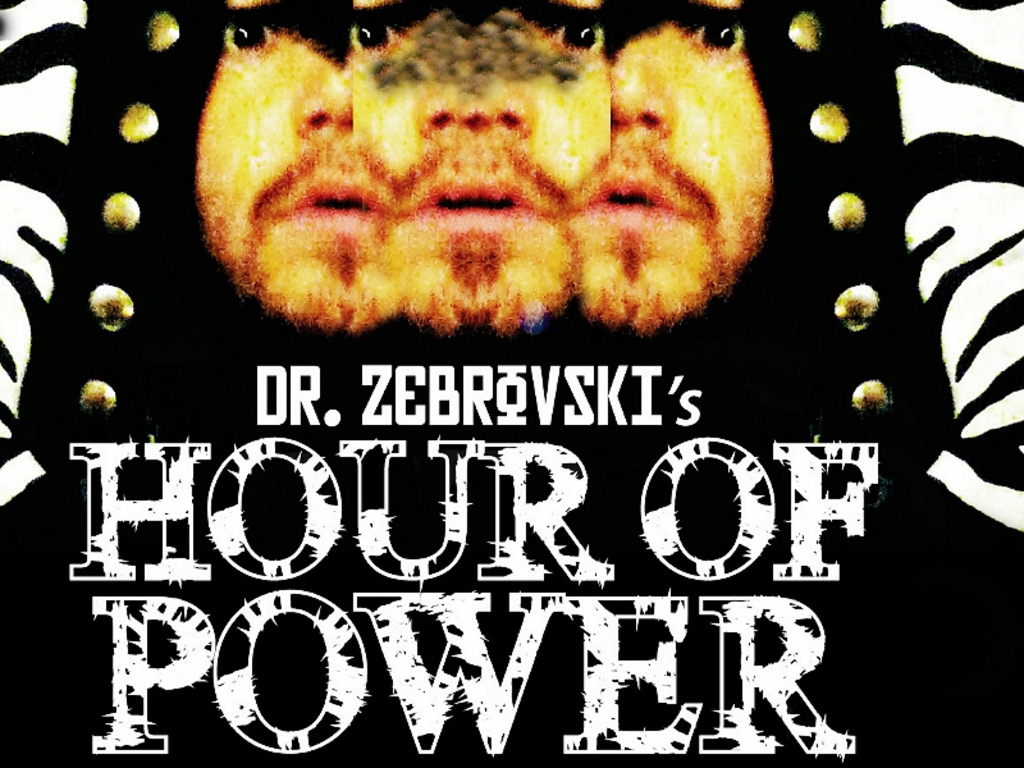 Dr. Zebrovski's HOUR OF POWER's video poster