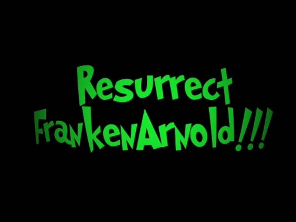 Resurrect FrankenArnold!!!'s video poster
