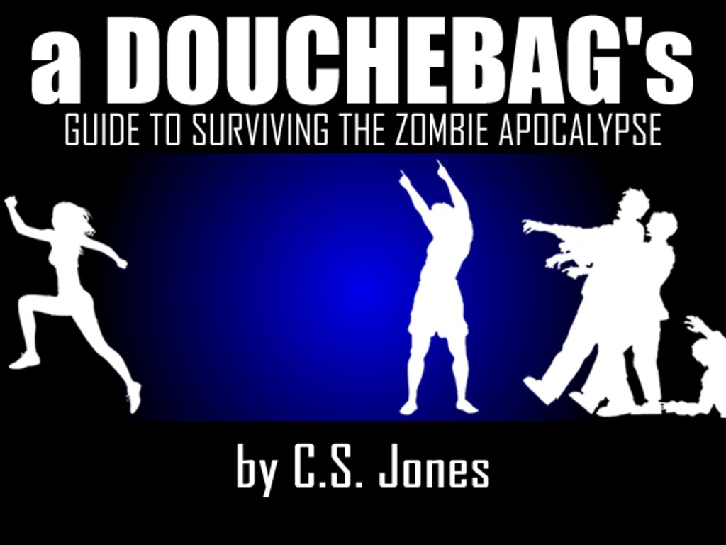 A Douchebag's Guide to Surviving the Zombie Apocalypse's video poster