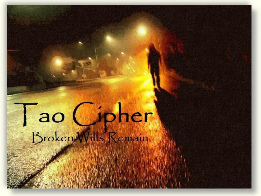 Tao Cipher - Broken Wills Remain's video poster