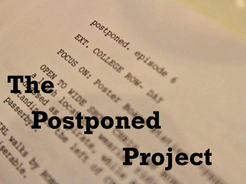 The Postponed Project's video poster