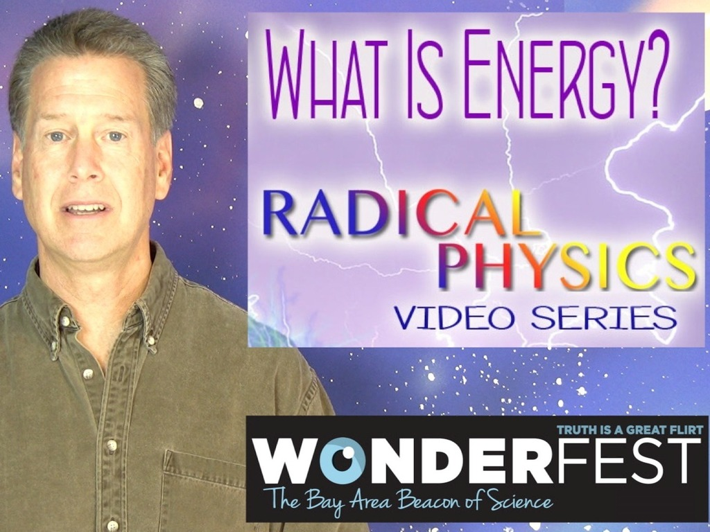 "WHAT IS ENERGY? ""Radical Physics"" Video Series's video poster"