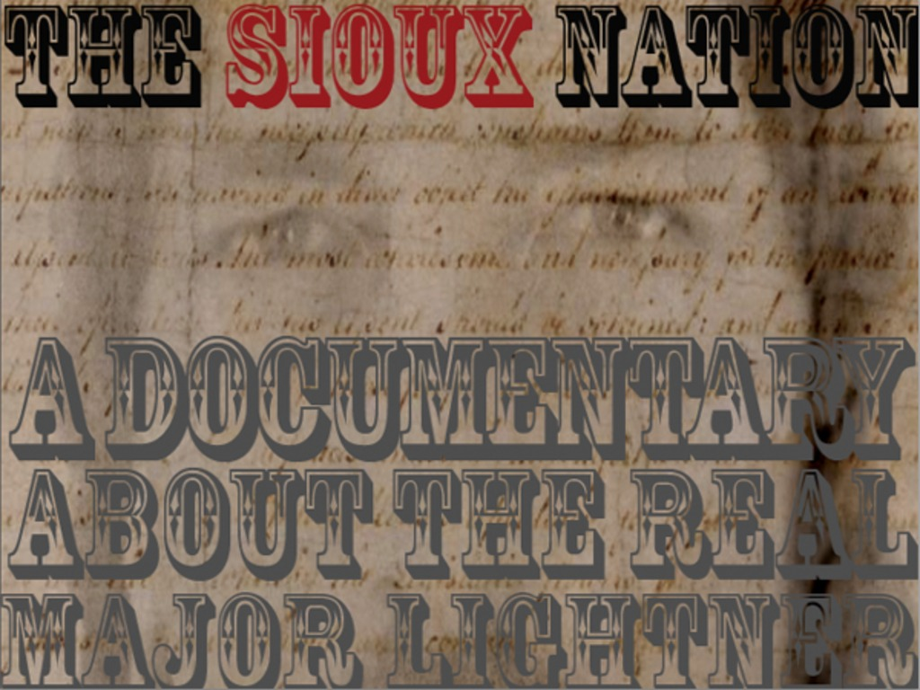The Sioux Nation - A Documentary of the Real Major Lightner's video poster
