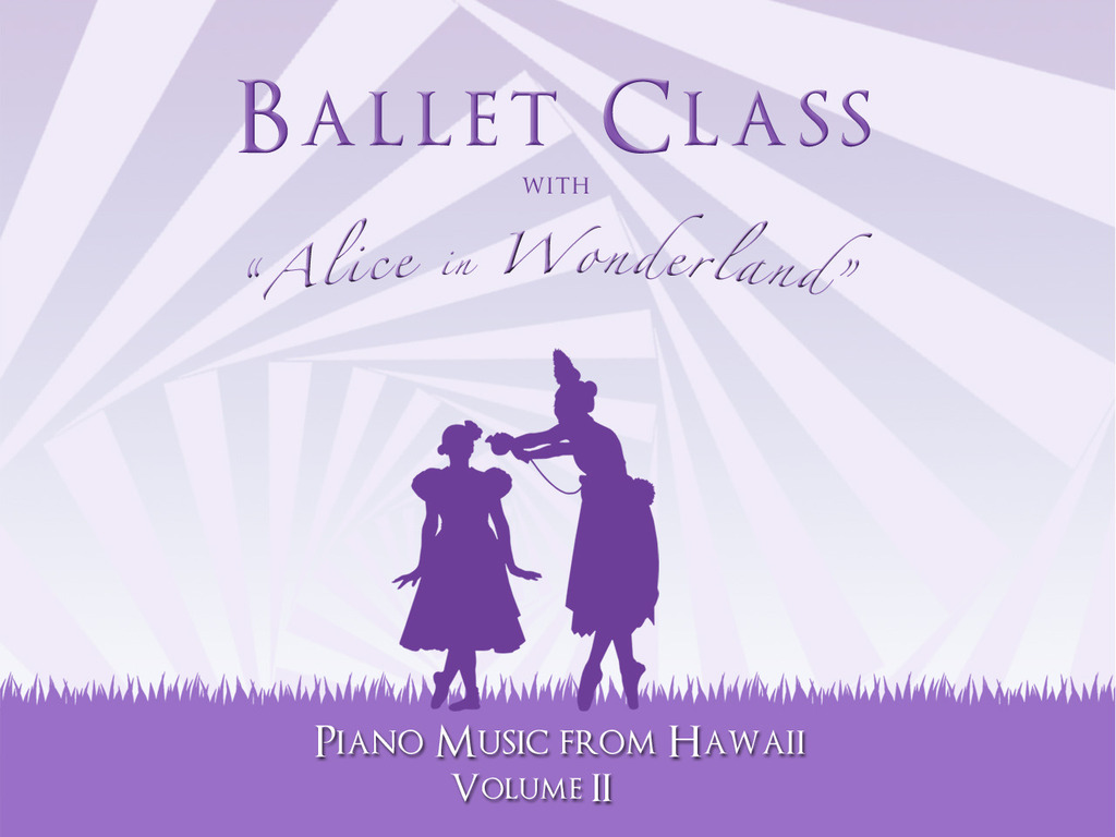 Ballet Class with Alice In Wonderland: Music from Hawaii CD's video poster