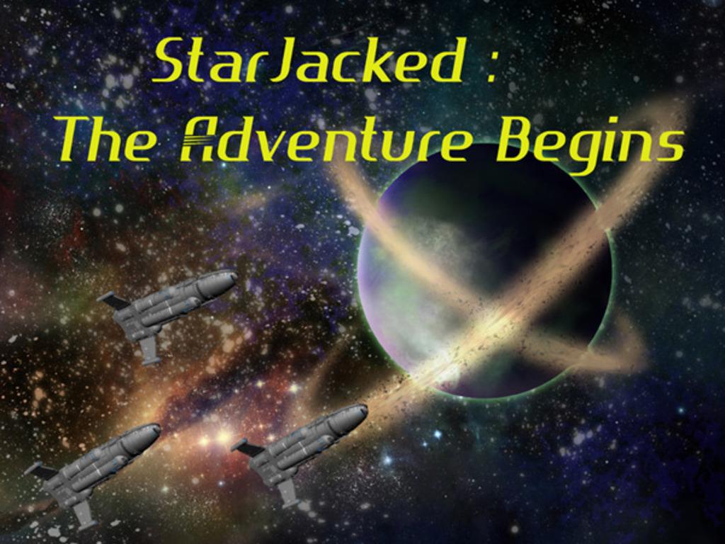 StarJacked : The Adventure Begins here on Kickstarter's video poster