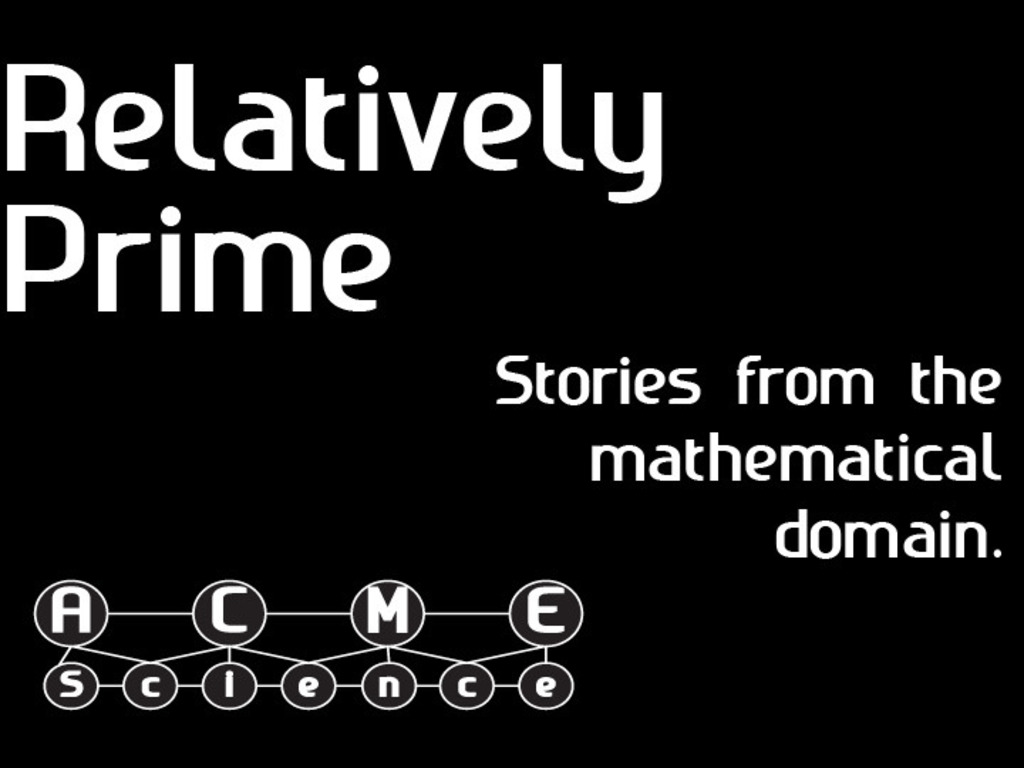Relatively Prime: Stories from the Mathematical Domain's video poster