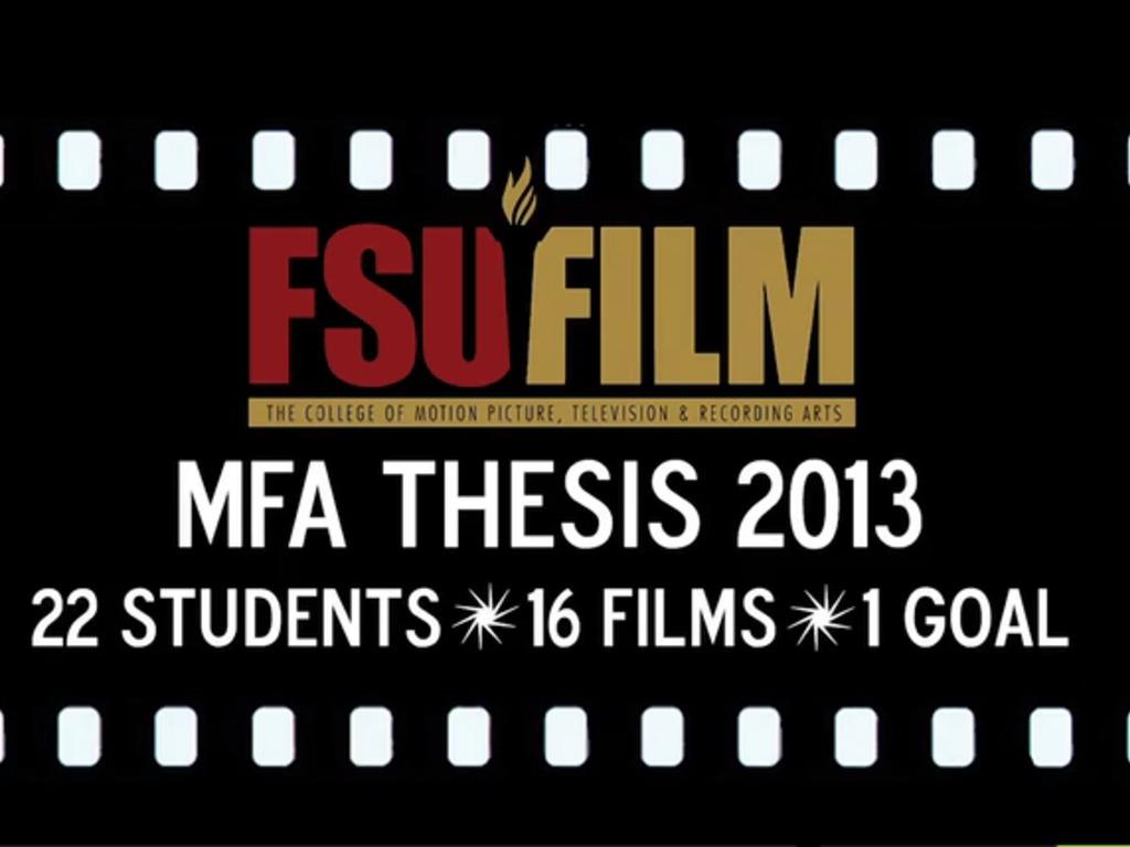 FSU FILM SCHOOL - MFA THESIS 2013's video poster