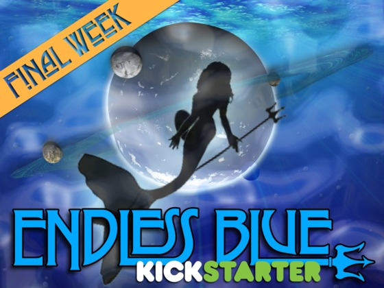 ENDLESS BLUE Kickstarter - Final Week