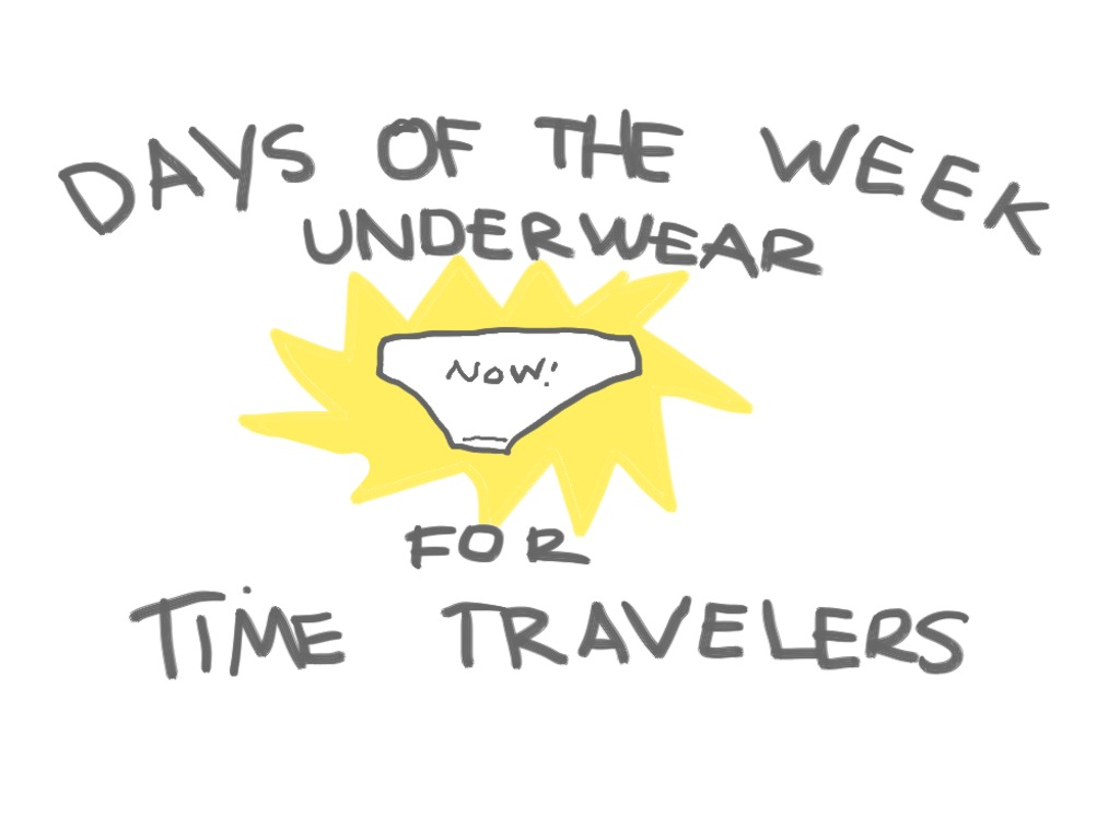Days of the Week Underwear for Time Travelers's video poster