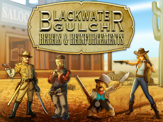 Blackwater Gulch: Rebels & Reinforcements