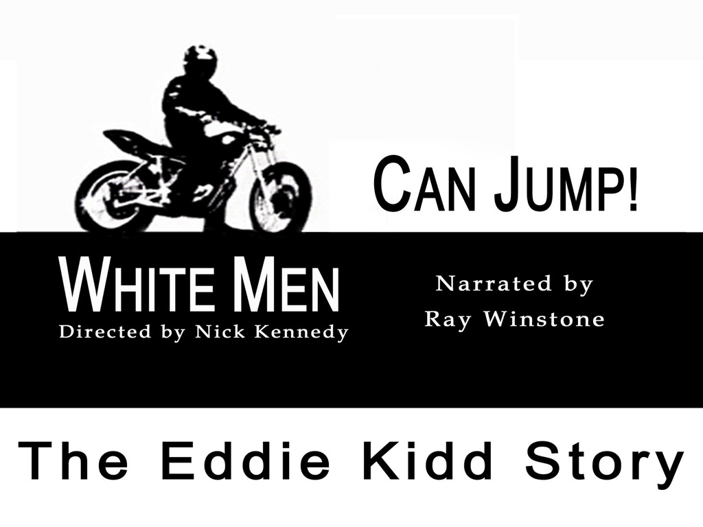 White Men Can Jump! - The Eddie Kidd Story (Official)'s video poster