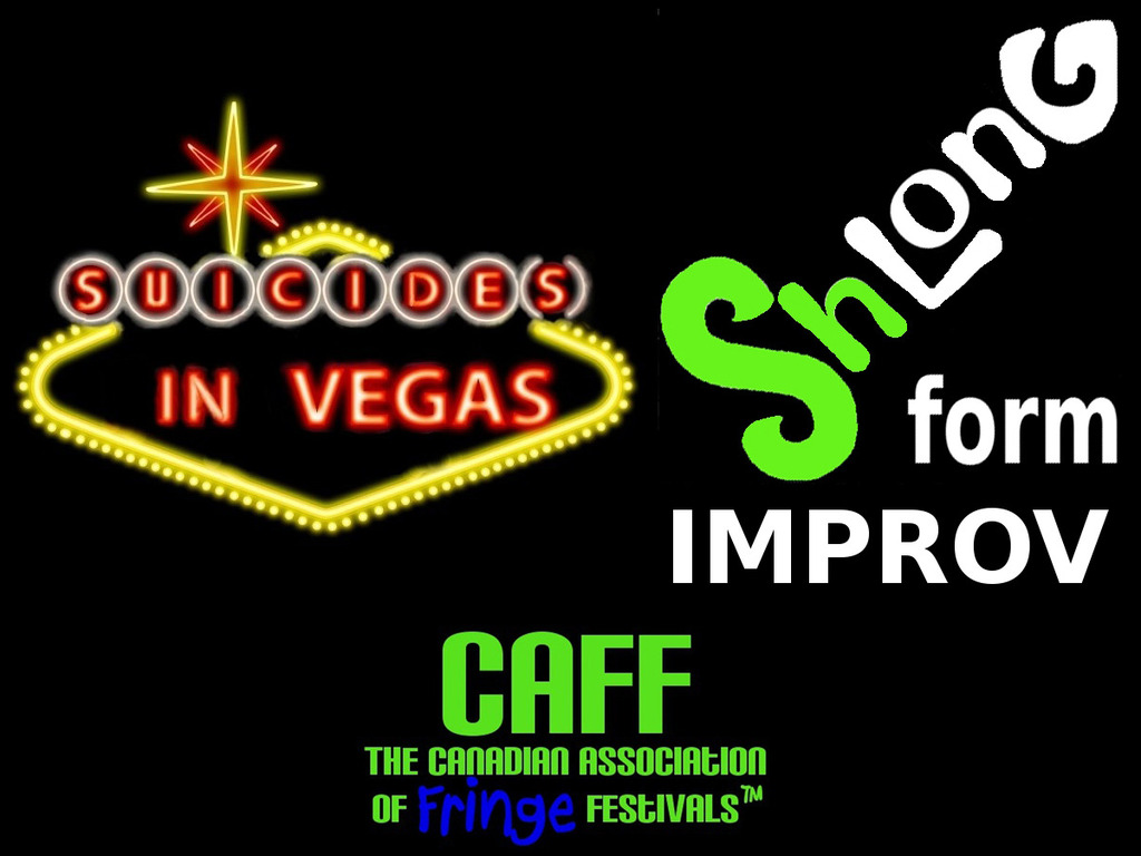 Suicide(s) in Vegas & ShLong Form Improv tour across Canada!'s video poster
