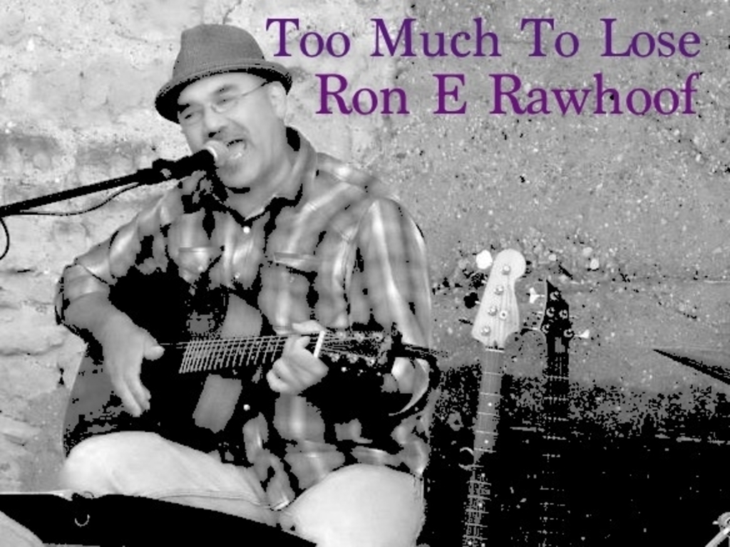 """Ron E Rawhoof debut album """"Too Much To Lose""""'s video poster"""