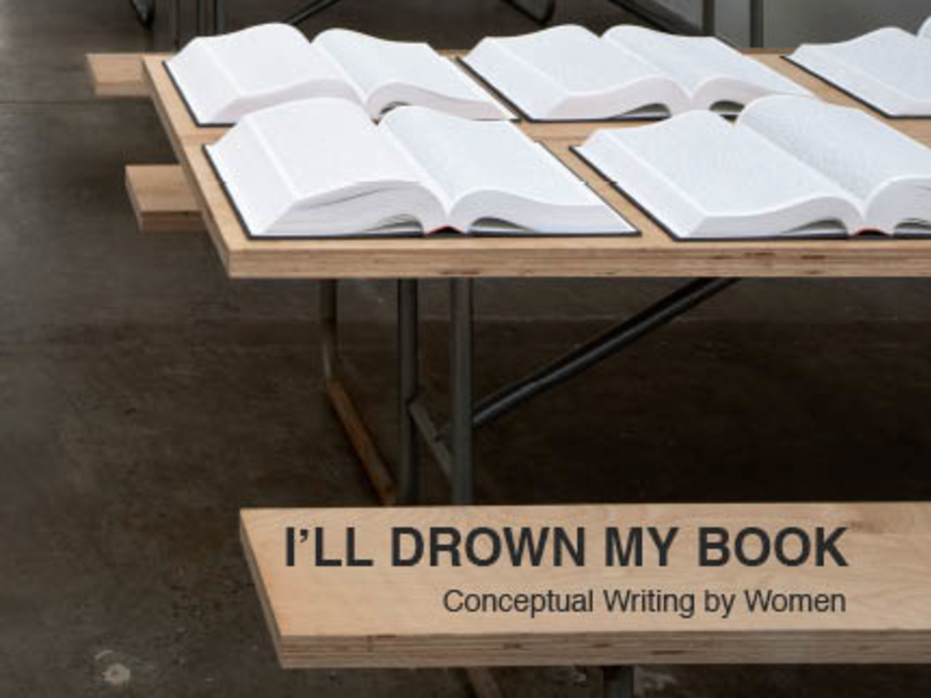I'LL DROWN MY BOOK, Conceptual Writing by Women's video poster