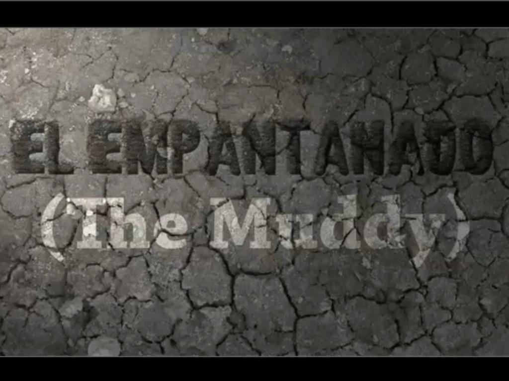 El Empantanado (The Muddy)'s video poster