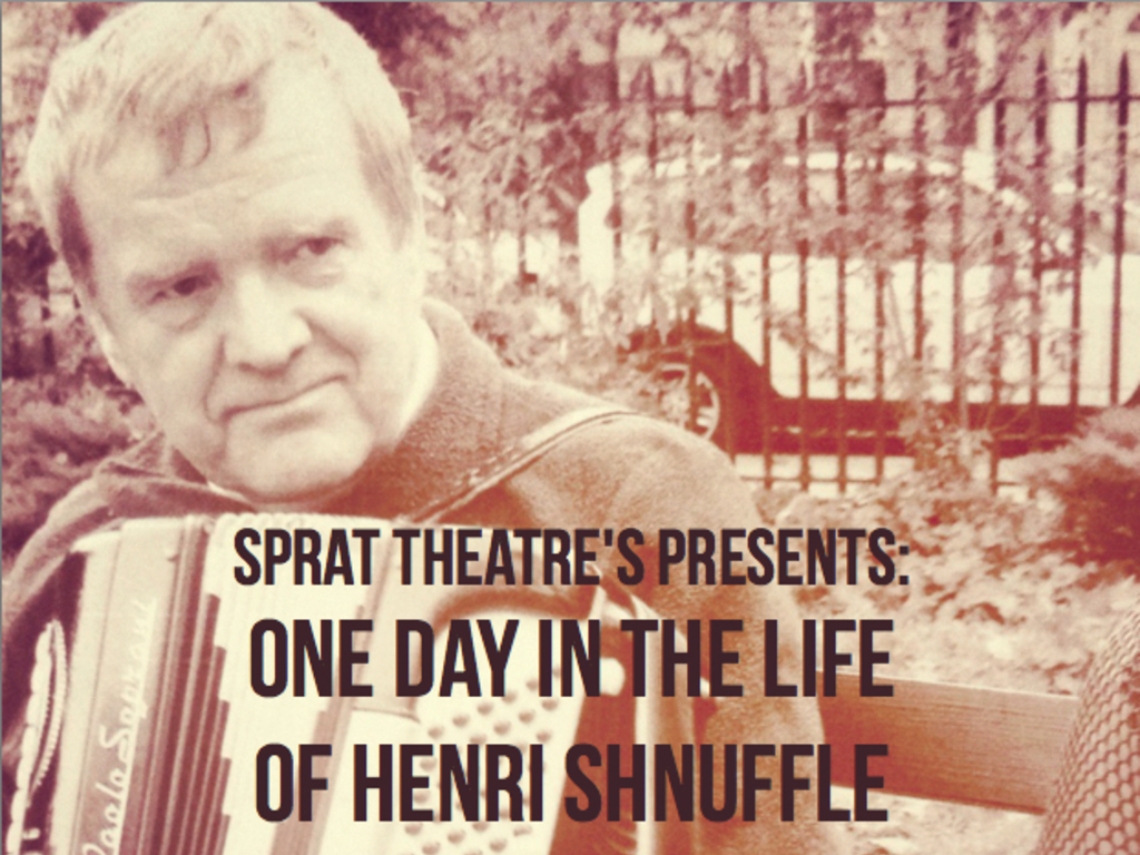 """Sprat Theatre's: """"One Day in the Life of Henri Shnuffle""""'s video poster"""