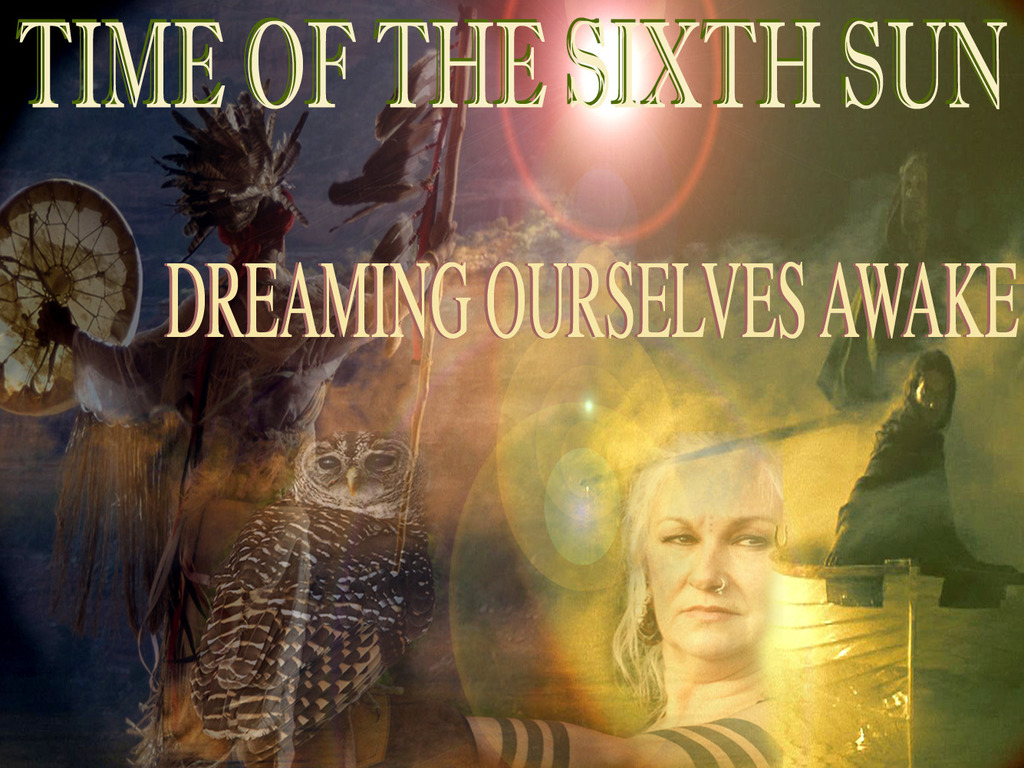 TIME OF THE SIXTH SUN -  Dreaming Ourselves Awake's video poster