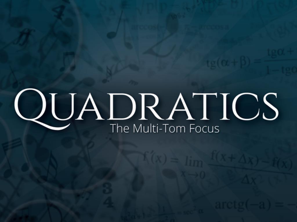 Quadratics: The Multi-tom Focus's video poster