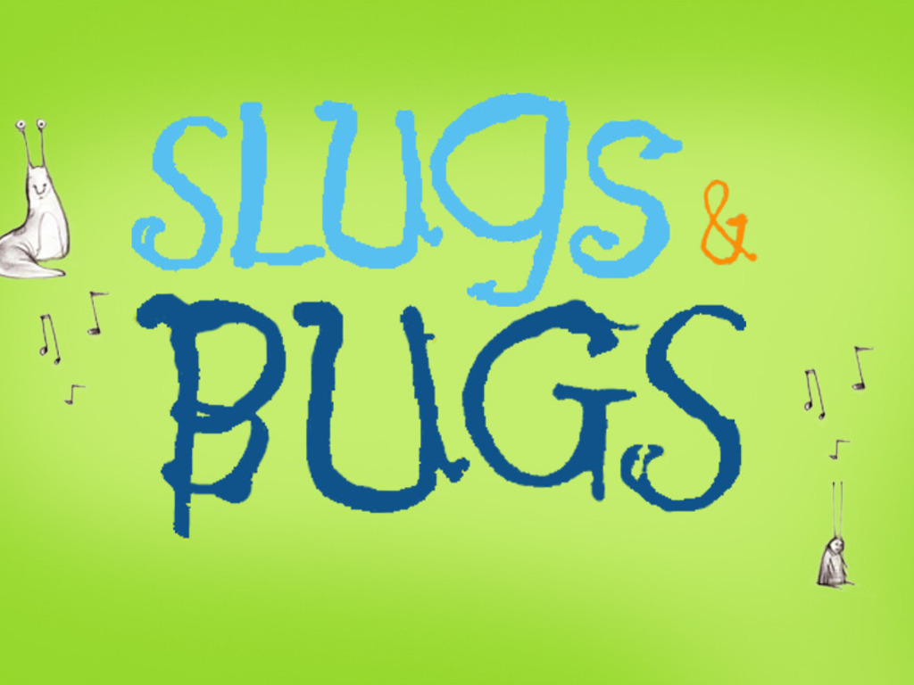 Slugs & Bugs... for the kids, but also for you.'s video poster